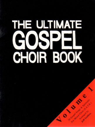 The Ultimate Gospel Choir Book - Vol. 1 (SATB)
