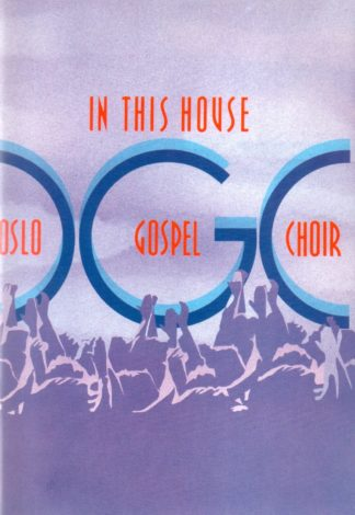 In This House - Oslo Gospel Choir