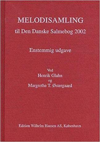 Melodisamling til Den Danske Salmebog 2002 af Henrik Glahn og Margrethe T. Østergaard