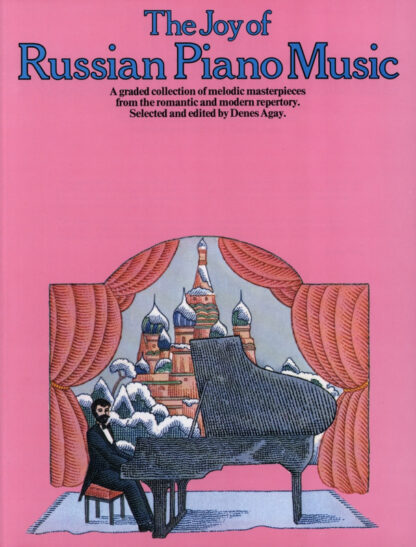 The Joy of Russian Piano Music Denes Agay